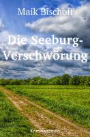 Maik Bischoff – Die Seeburg-Verschwörung – Frontcover
